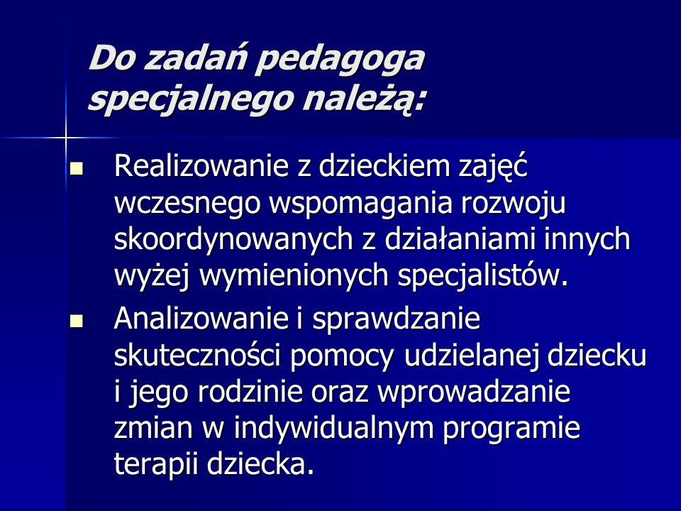 Ocena rozwoju w aspekcie pedagogicznym Ocena rozwoju w aspekcie pedagogicznym jest uzupełnieniem wielospecjalistycznej, kompleksowej diagnozy dokonywanej przez innych specjalistów tj:.