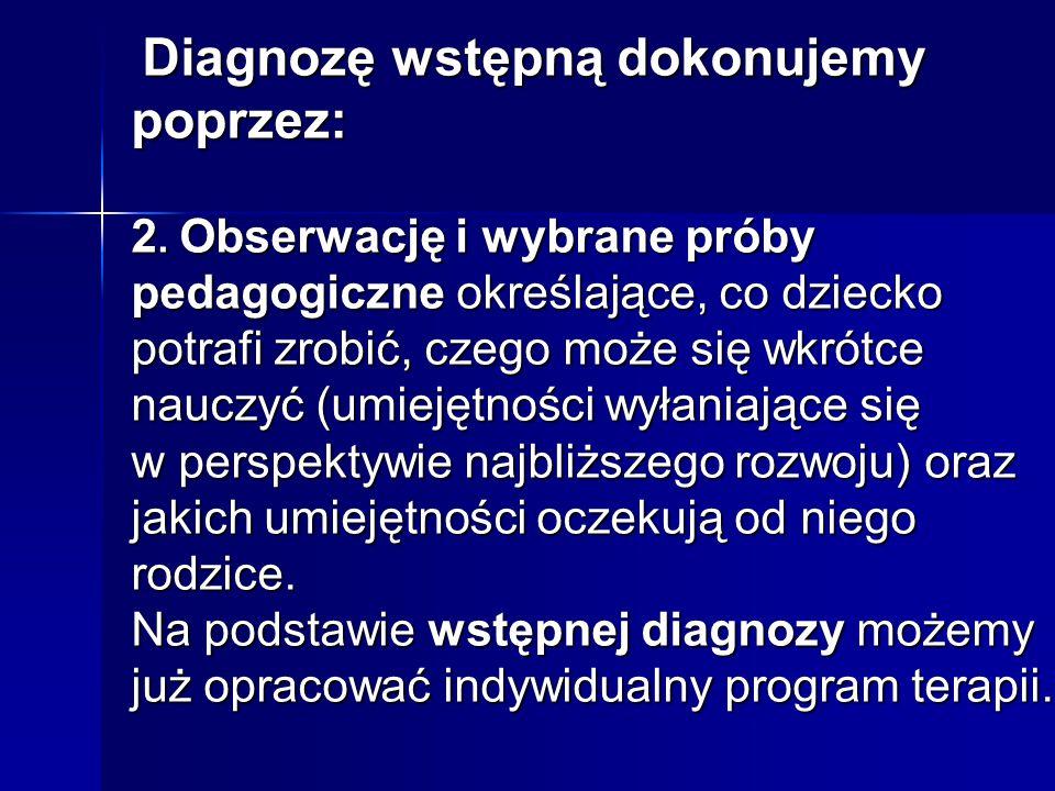 Diagnozę wstępną dokonujemy poprzez: Diagnozę wstępną dokonujemy poprzez: 2.