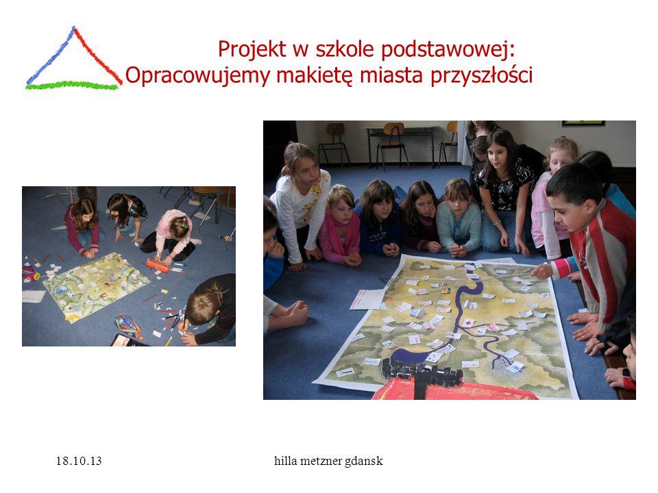 Projekt w szkole podstawowej: Opracowujemy makietę miasta przyszłości 18.10.13hilla metzner gdansk