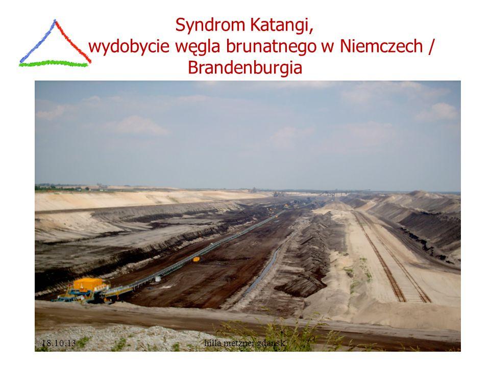 Syndrom Katangi, wydobycie węgla brunatnego w Niemczech / Brandenburgia 18.10.13hilla metzner gdansk