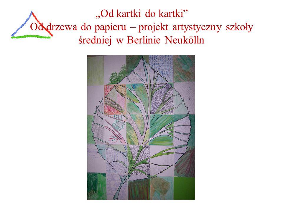 """""""Od kartki do kartki"""" Od drzewa do papieru – projekt artystyczny szkoły średniej w Berlinie Neukölln"""