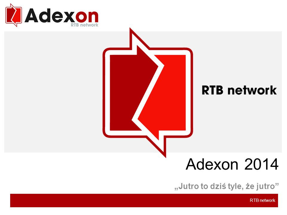 "RTB network Adexon 2014 ""Jutro to dziś tyle, że jutro"