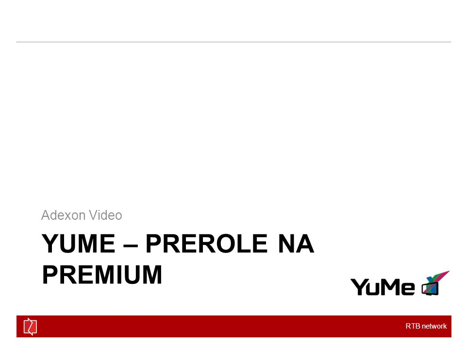 RTB network YUME – PREROLE NA PREMIUM Adexon Video