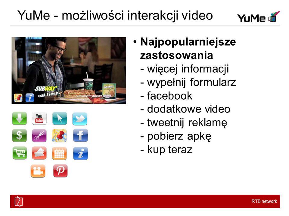 RTB network YuMe - możliwości interakcji video Najpopularniejsze zastosowania - więcej informacji - wypełnij formularz - facebook - dodatkowe video - tweetnij reklamę - pobierz apkę - kup teraz