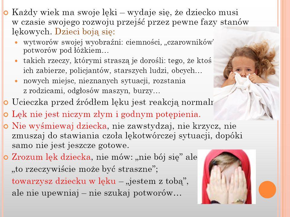 Każdy wiek ma swoje lęki – wydaje się, że dziecko musi w czasie swojego rozwoju przejść przez pewne fazy stanów lękowych. Dzieci boją się: wytworów sw