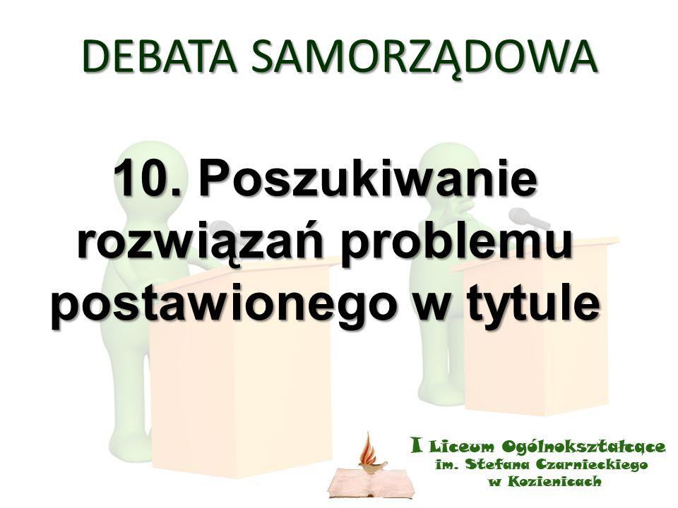 DEBATA SAMORZĄDOWA 10. Poszukiwanie rozwiązań problemu postawionego w tytule