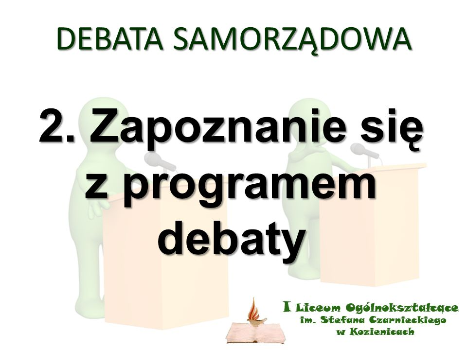 DEBATA SAMORZĄDOWA 2. Zapoznanie się z programem debaty
