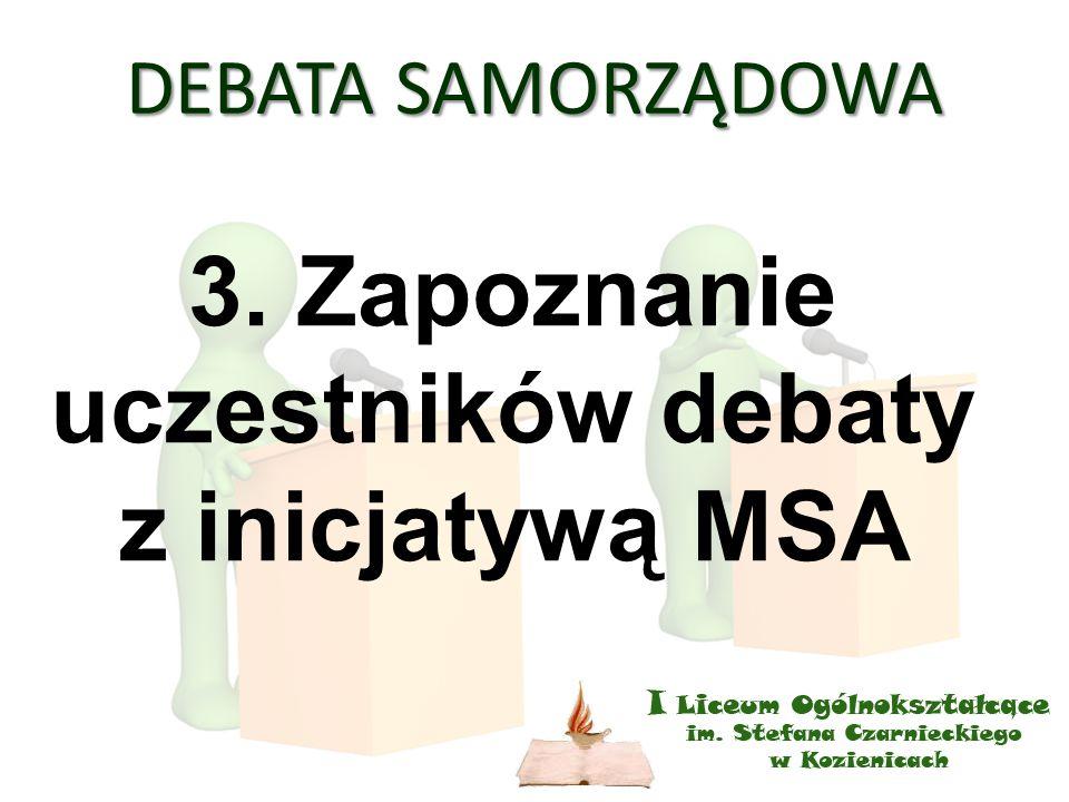 DEBATA SAMORZĄDOWA 3. Zapoznanie uczestników debaty z inicjatywą MSA