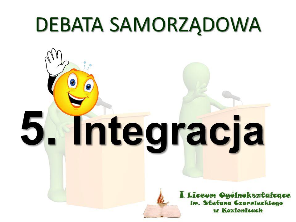 DEBATA SAMORZĄDOWA 5. Integracja