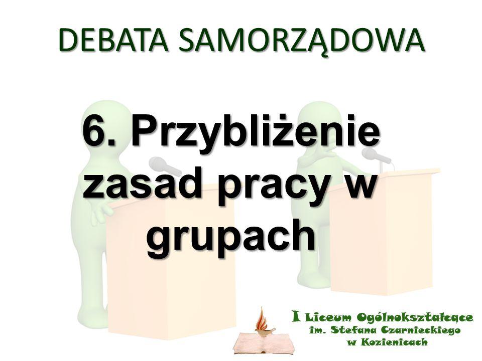 DEBATA SAMORZĄDOWA 6. Przybliżenie zasad pracy w grupach