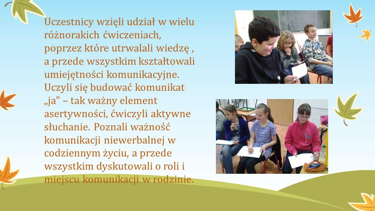 Uczestnicy wzięli udział w wielu różnorakich ćwiczeniach, poprzez które utrwalali wiedzę, a przede wszystkim kształtowali umiejętności komunikacyjne.