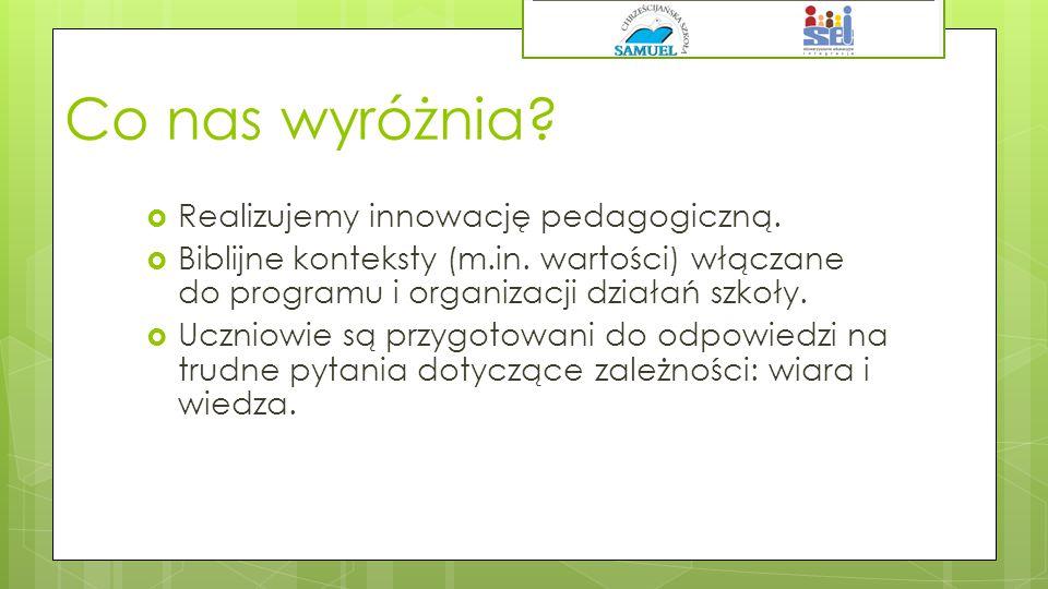 Co nas wyróżnia. Realizujemy innowację pedagogiczną.