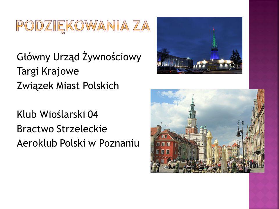 Główny Urząd Żywnościowy Targi Krajowe Związek Miast Polskich Klub Wioślarski 04 Bractwo Strzeleckie Aeroklub Polski w Poznaniu