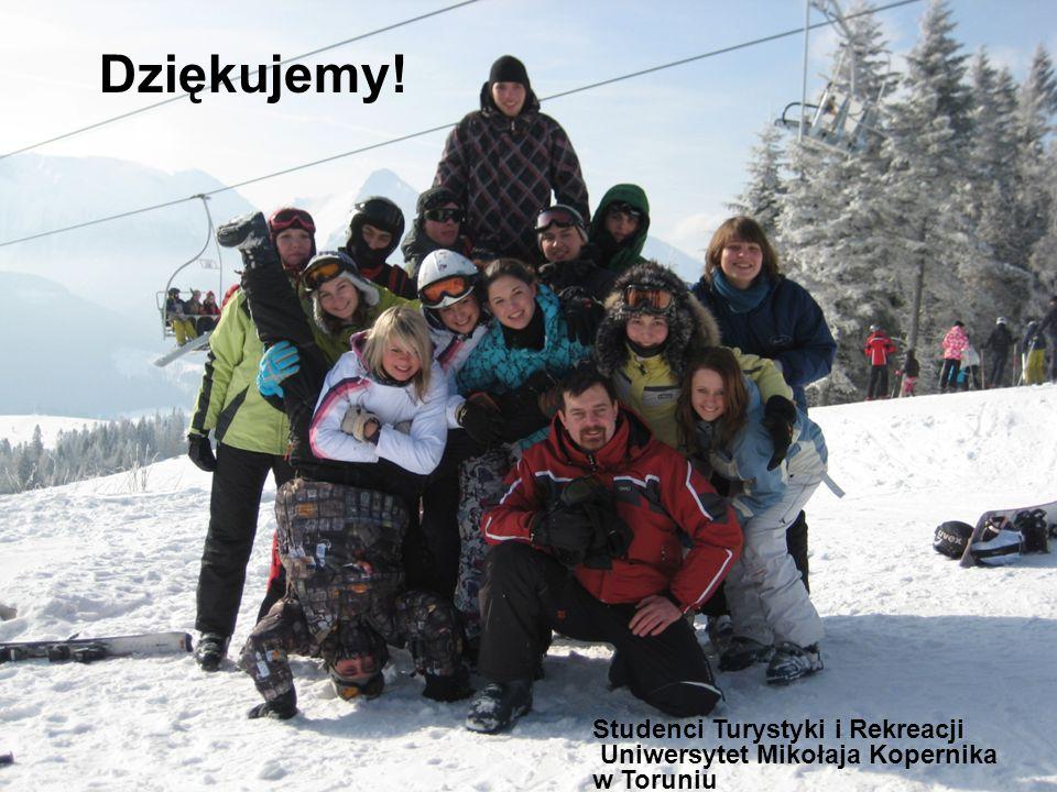 Studenci Turystyki i Rekreacji Uniwersytet Mikołaja Kopernika w Toruniu Dziękujemy!