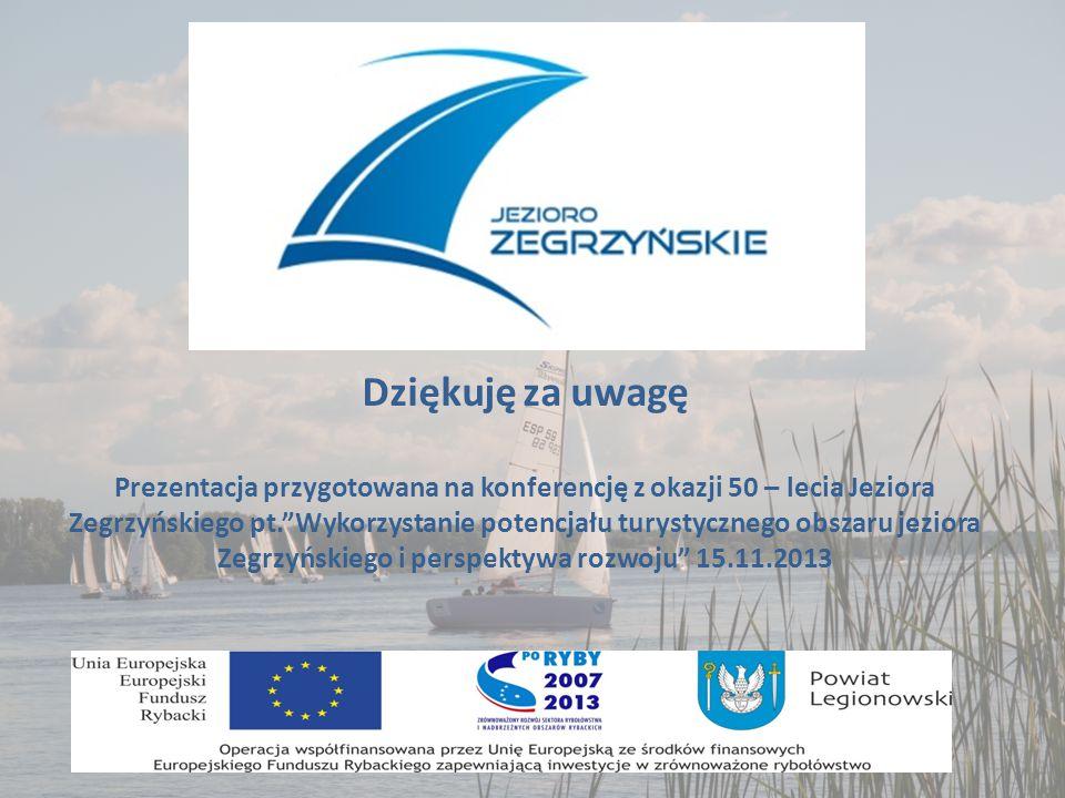 """Dziękuję za uwagę Prezentacja przygotowana na konferencję z okazji 50 – lecia Jeziora Zegrzyńskiego pt.""""Wykorzystanie potencjału turystycznego obszaru"""