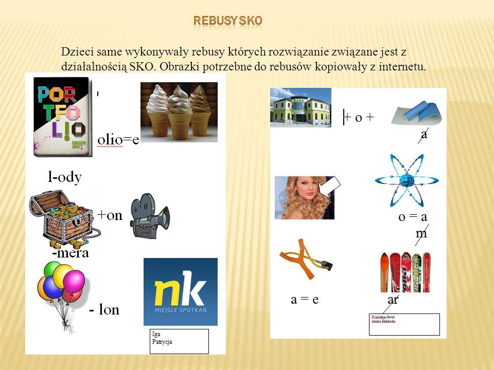 Dzieci same wykonywały rebusy których rozwiązanie związane jest z działalnością SKO. Obrazki potrzebne do rebusów kopiowały z internetu.