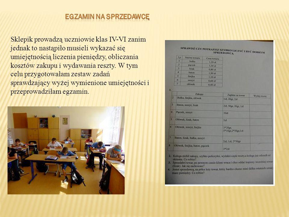 Sklepik prowadzą uczniowie klas IV-VI zanim jednak to nastąpiło musieli wykazać się umiejętnością liczenia pieniędzy, obliczania kosztów zakupu i wyda