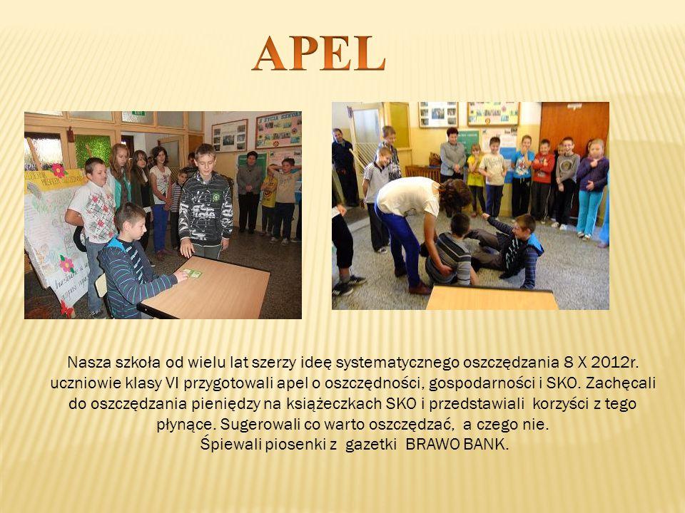 Nasza szkoła od wielu lat szerzy ideę systematycznego oszczędzania 8 X 2012r. uczniowie klasy VI przygotowali apel o oszczędności, gospodarności i SKO