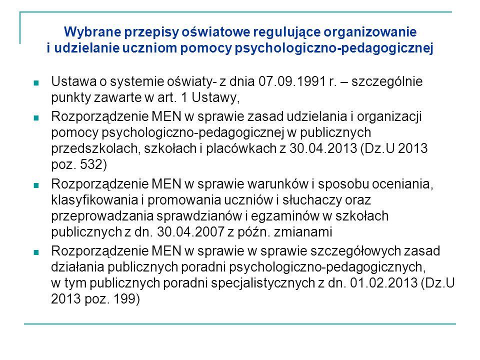 Wybrane przepisy oświatowe regulujące organizowanie i udzielanie uczniom pomocy psychologiczno-pedagogicznej Ustawa o systemie oświaty- z dnia 07.09.1