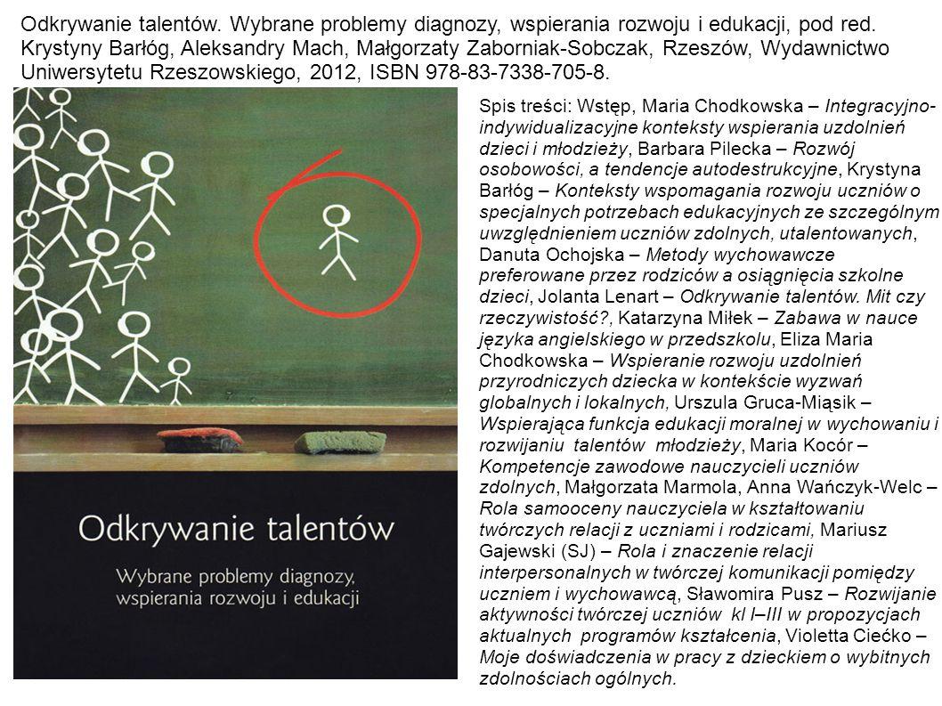 Odkrywanie talentów.Wybrane problemy diagnozy, wspierania rozwoju i edukacji, pod red.