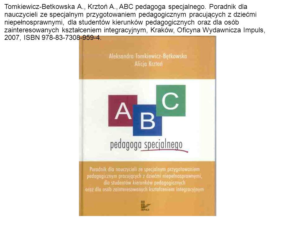 Tomkiewicz-Betkowska A., Krztoń A., ABC pedagoga specjalnego.