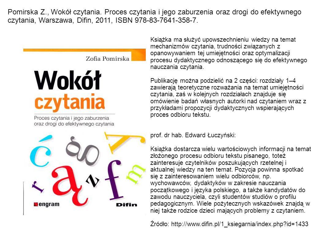 Smykowska D., Materiały metodyczne do nauczania dzieci i młodzieży niepełnosprawnych intelektualnie w stopniu lekkim, Kraków, Oficyna Wydawnicza Impuls, 2006, ISBN 978-83-7308- 707-1.