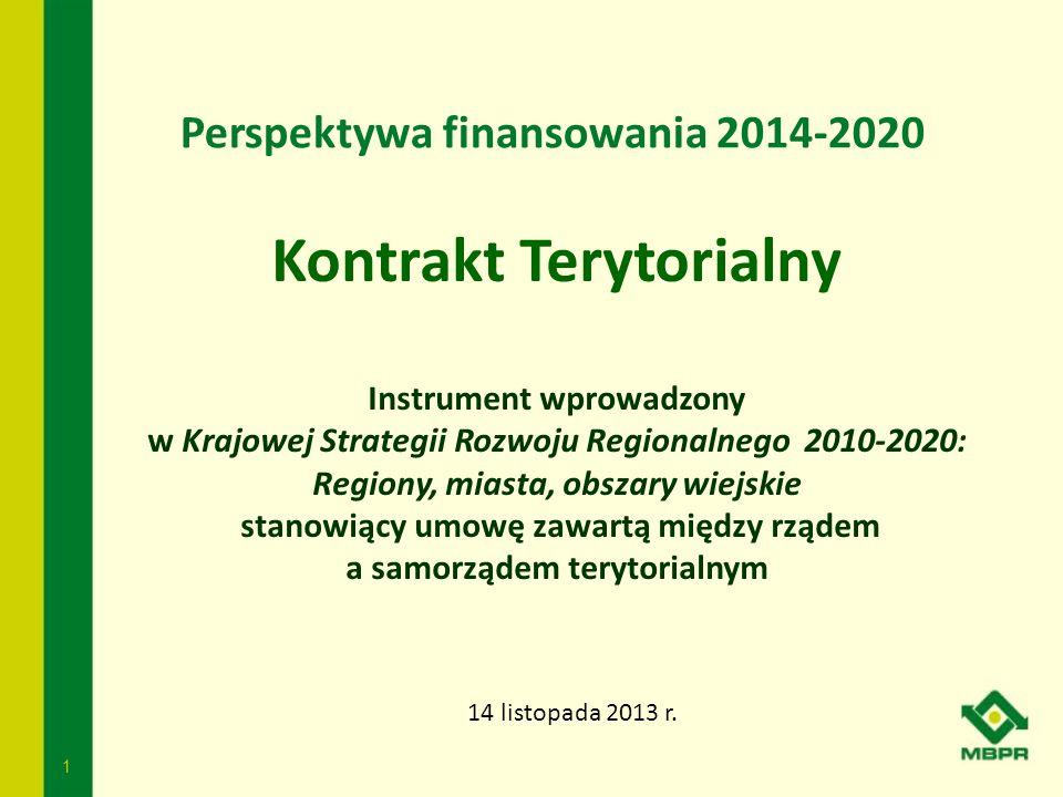 1 Kontrakt Terytorialny Instrument wprowadzony w Krajowej Strategii Rozwoju Regionalnego 2010-2020: Regiony, miasta, obszary wiejskie stanowiący umowę