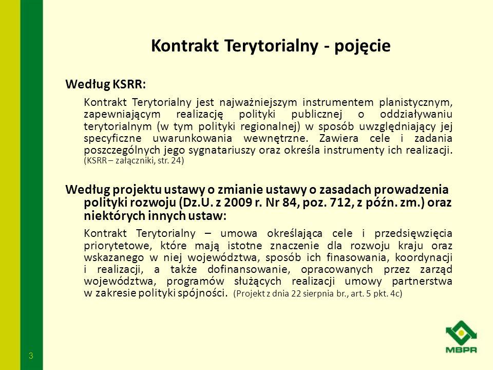 3 Kontrakt Terytorialny - pojęcie Według KSRR: Kontrakt Terytorialny jest najważniejszym instrumentem planistycznym, zapewniającym realizację polityki