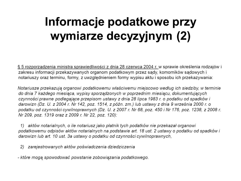 Informacje podatkowe przy wymiarze decyzyjnym (2) § 5 rozporządzenia ministra sprawiedliwości z dnia 28 czerwca 2004 r. w sprawie określenia rodzajów