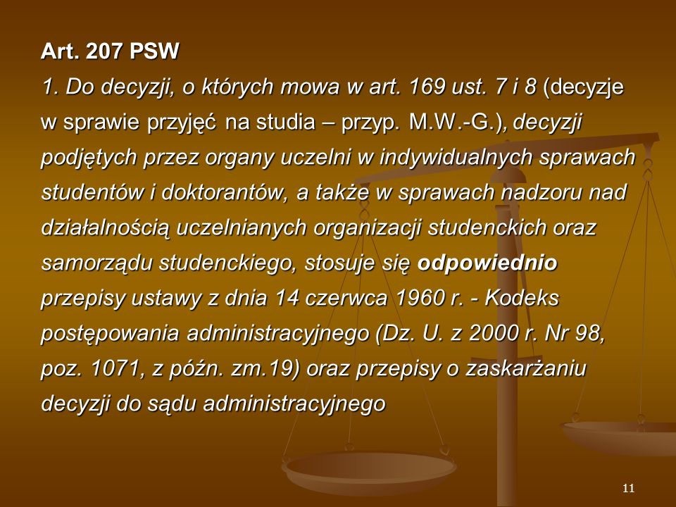 11 Art. 207 PSW 1. Do decyzji, o których mowa w art.