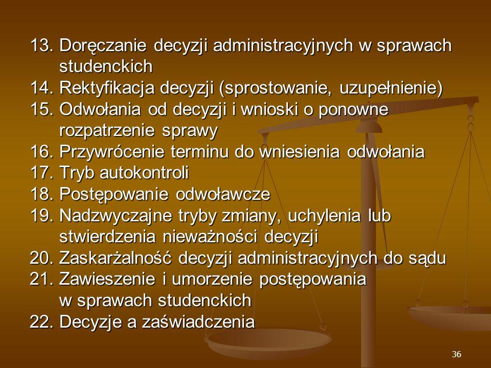 36 13. Doręczanie decyzji administracyjnych w sprawach studenckich 14.