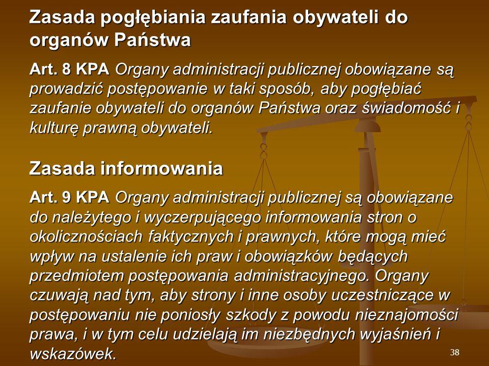 38 Zasada pogłębiania zaufania obywateli do organów Państwa Art.
