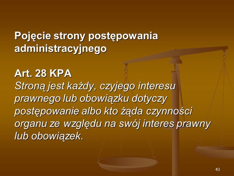 43 Pojęcie strony postępowania administracyjnego Art.