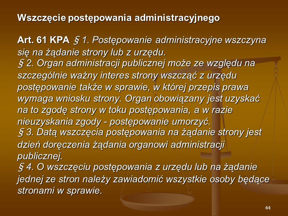 44 Wszczęcie postępowania administracyjnego Art. 61 KPA § 1.