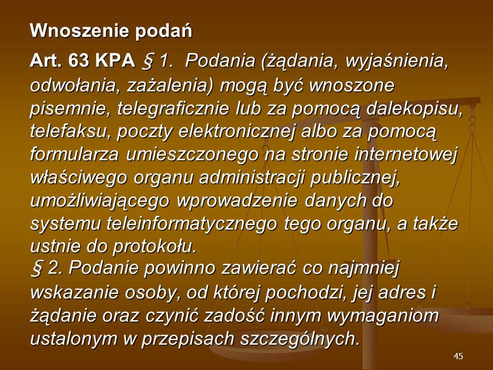 45 Wnoszenie podań Art. 63 KPA § 1.