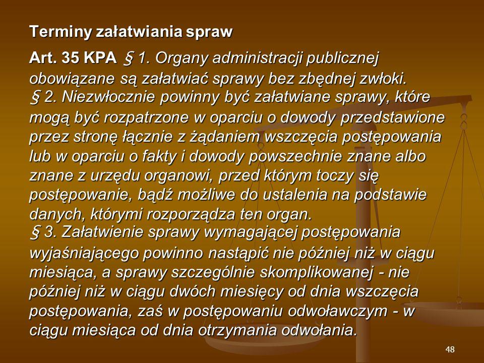 48 Terminy załatwiania spraw Art. 35 KPA § 1.