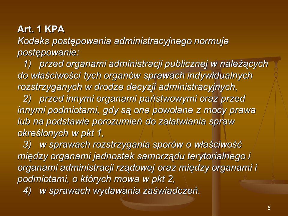 16 Sprawy wyłączone z zakresu stosowania przepisów KPA o postępowaniu ogólnym – cd.