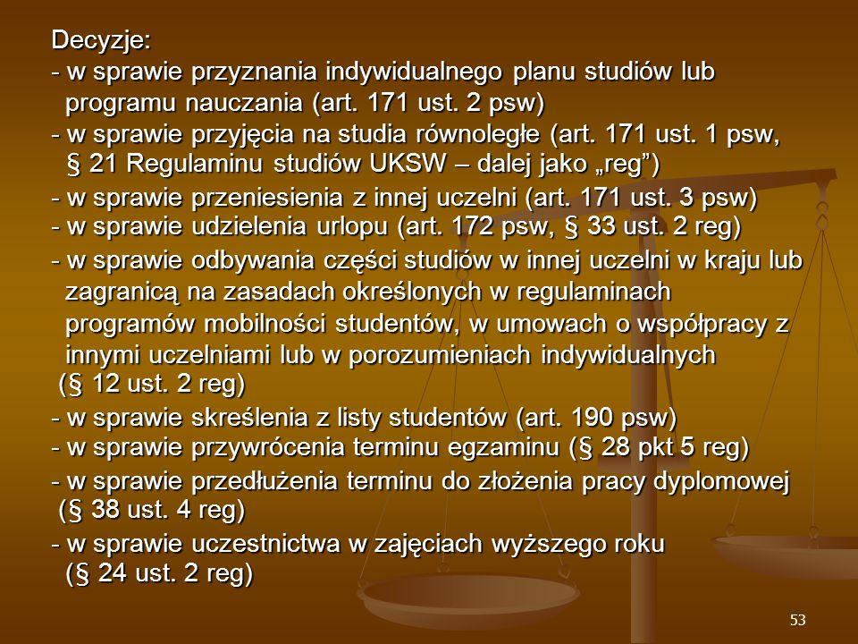 53 Decyzje: - w sprawie przyznania indywidualnego planu studiów lub programu nauczania (art.