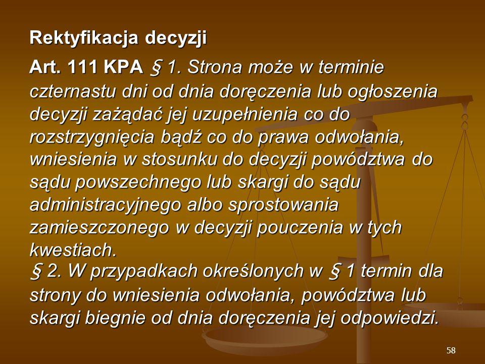 58 Rektyfikacja decyzji Art. 111 KPA § 1.