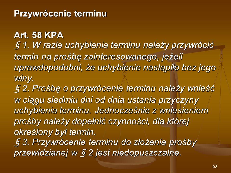 62 Przywrócenie terminu Art. 58 KPA § 1.