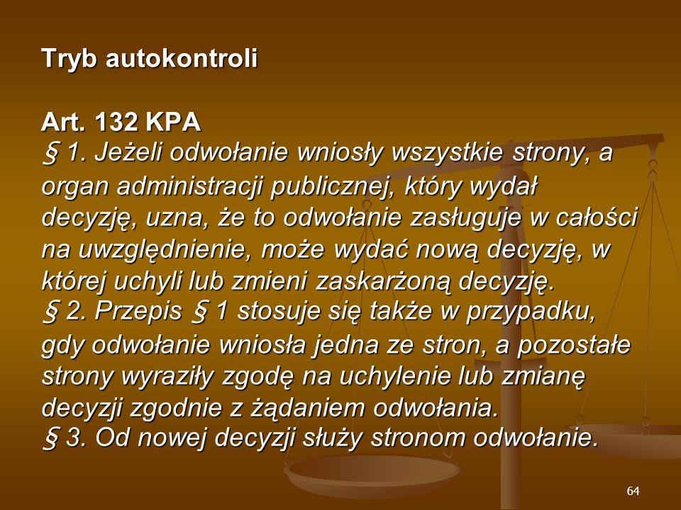 64 Tryb autokontroli Art. 132 KPA § 1.