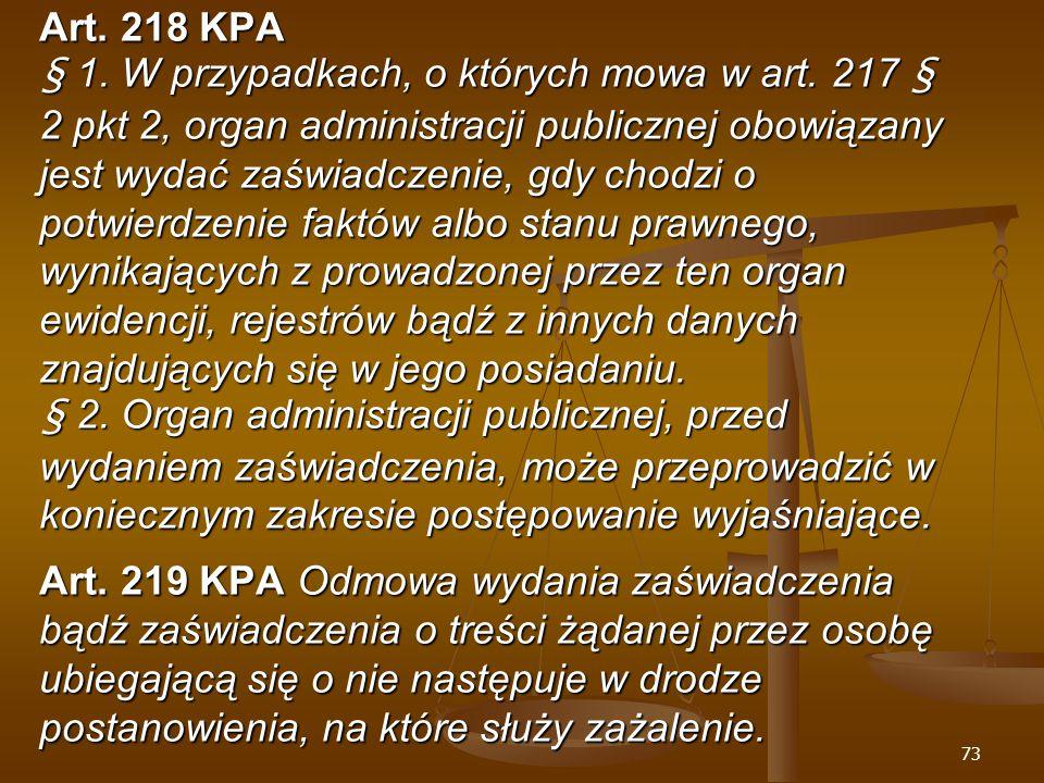 73 Art. 218 KPA § 1. W przypadkach, o których mowa w art.