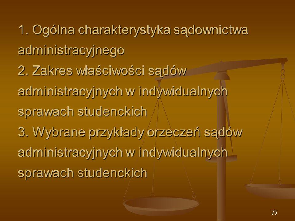 75 1. Ogólna charakterystyka sądownictwa administracyjnego 2.