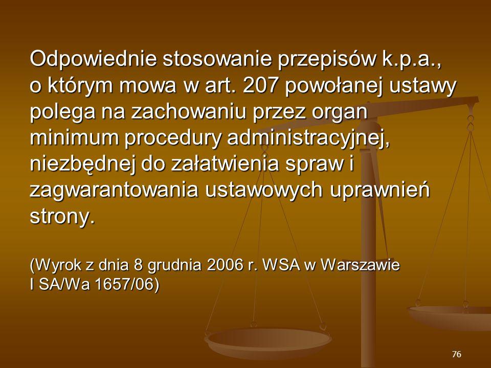 76 Odpowiednie stosowanie przepisów k.p.a., o którym mowa w art.