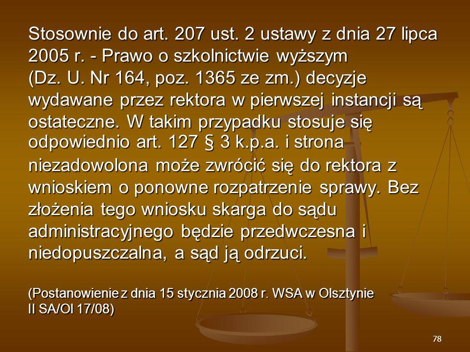 78 Stosownie do art. 207 ust. 2 ustawy z dnia 27 lipca 2005 r.