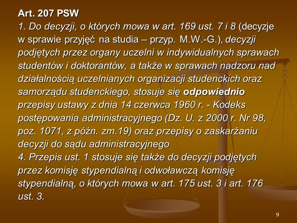 """10 Katalog rozstrzygnięć w indywidualnych sprawach studenckich, względem których przepisy PSW używają terminu """"decyzja : - decyzje w sprawie przyjęć na studia podejmowane przez komisje rekrutacyjne i rektora (art."""