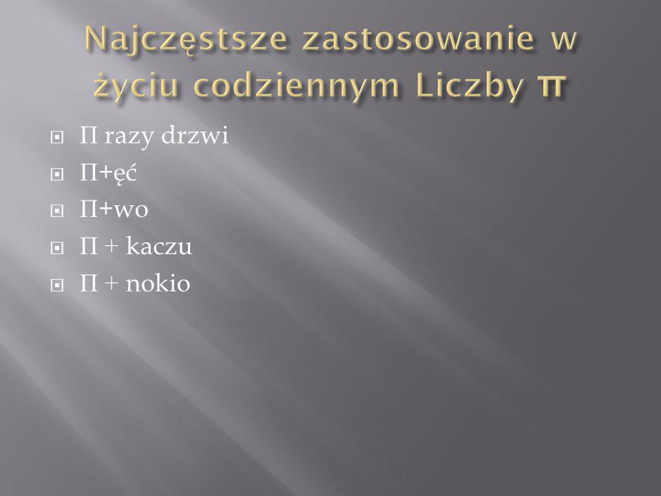  Π razy drzwi  Π +ęć  Π +wo  Π + kaczu  Π + nokio