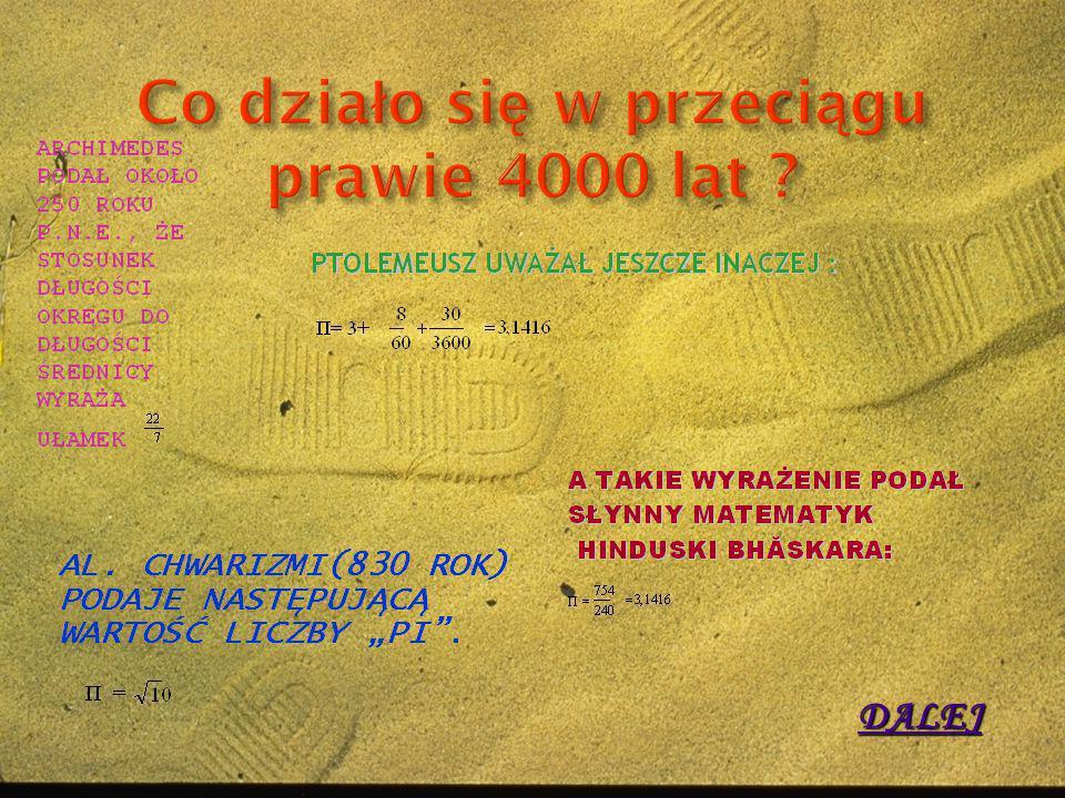  Liczba pi ma nie tylko długą, 4000 lat liczącą historię, ale warto też dodać, że przeszła do literatury.