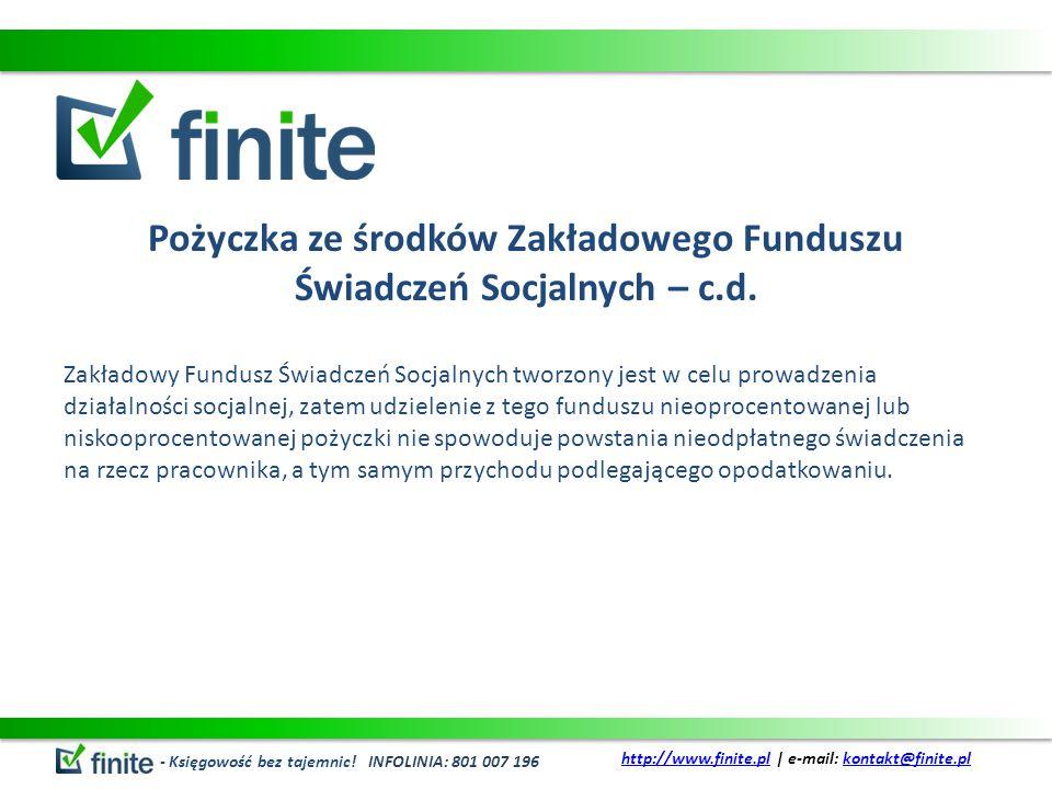 Pożyczka ze środków Zakładowego Funduszu Świadczeń Socjalnych – c.d. Zakładowy Fundusz Świadczeń Socjalnych tworzony jest w celu prowadzenia działalno