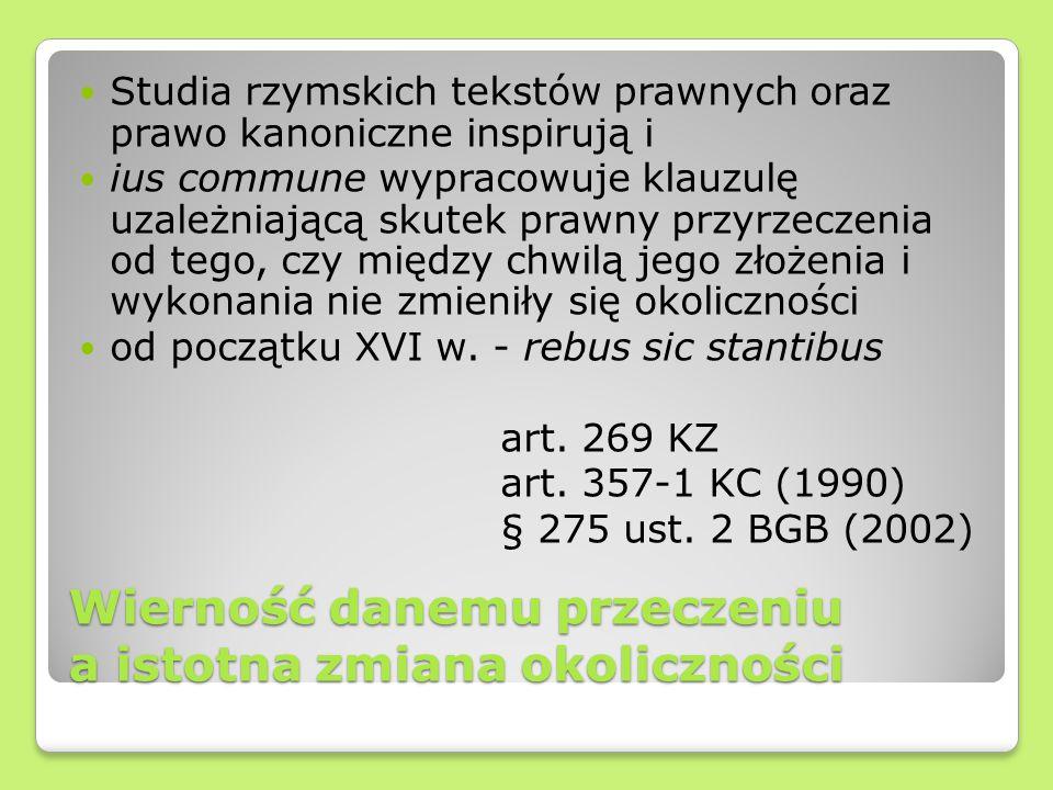 Wierność danemu przeczeniu a istotna zmiana okoliczności Studia rzymskich tekstów prawnych oraz prawo kanoniczne inspirują i ius commune wypracowuje k